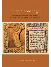 Deep Knowledge: Ways Of Knowing Sufism Ifa West African
